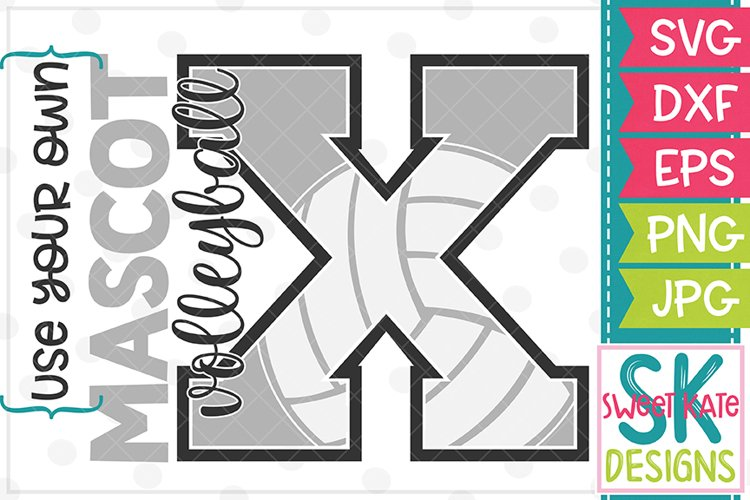 Your Own Mascot X Volleyball SVG DXF EPS PNG JPG example image 1