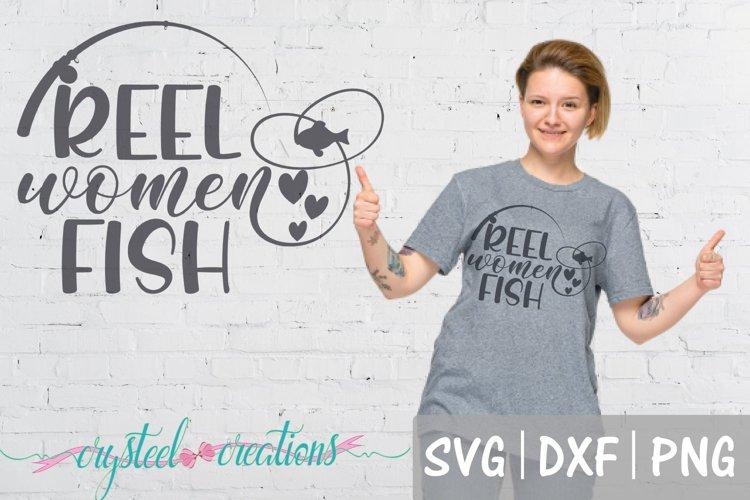 Reel Women Fish SVG, DXF, PNG, Fishing