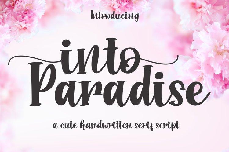 Into Paradise // Cute Serif Script Handwritten example image 1