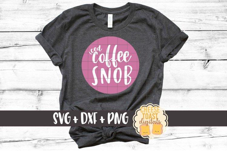 Iced Coffee Snob - Coffee SVG File example image 1
