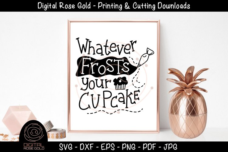 Whatever Frosts Your Cupcake - Funny Food SVG, Baking SVG example image 1