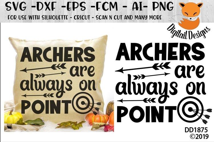 Archers Are Always On Point Archery SVG