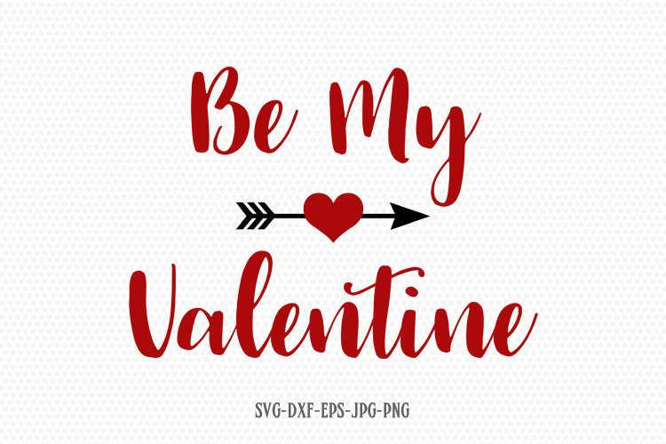 Be my valentine svg, valentine svg,valentine's day svg example image 1