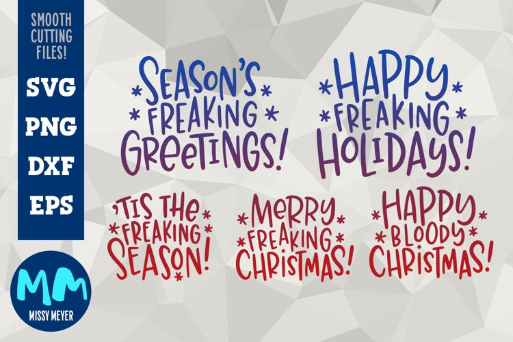 Rude Freaking Holiday Greetings - Christmas and Winter SVGs example image 1