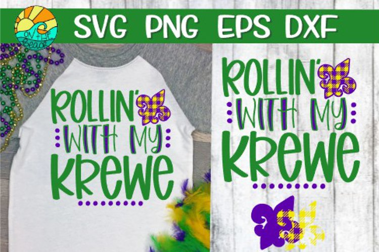 Rollin With My Krewe -Mardi Gras-SVG - DXF - EPS - PNG