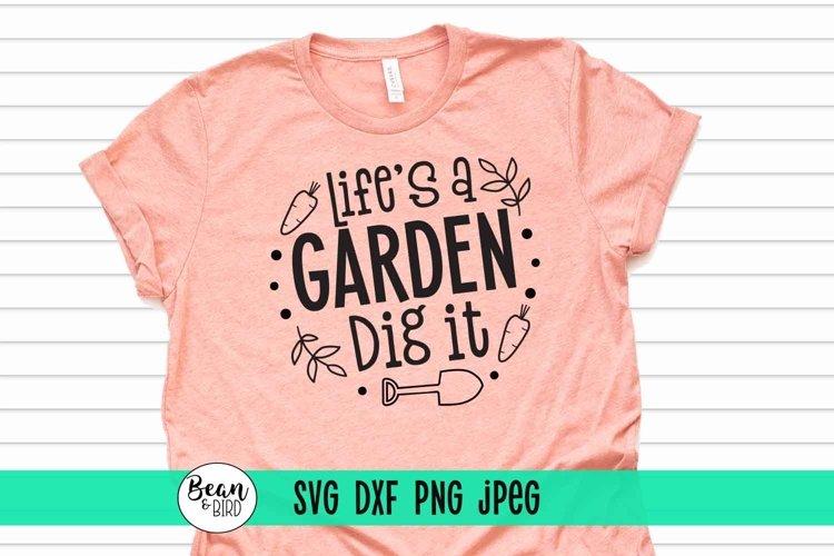 Lifes a Garden Dig it Garden SVG