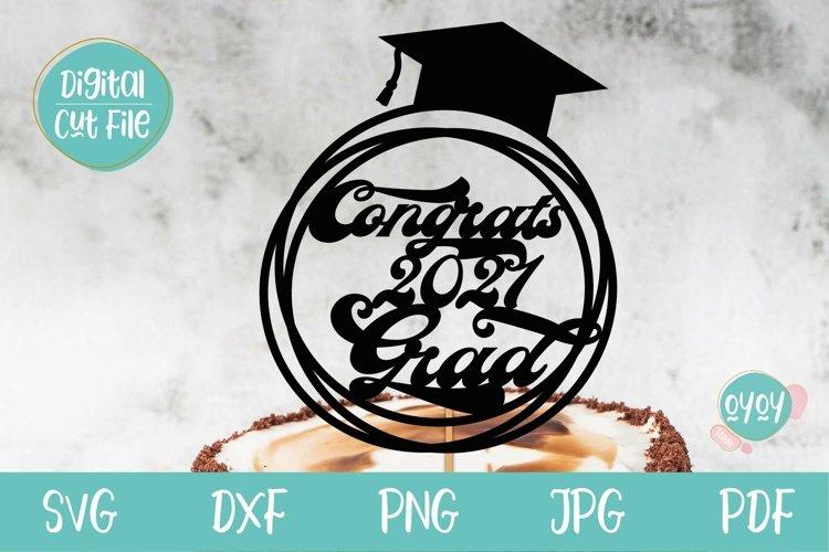 Graduation 2021 SVG | Congrats Grad Cake Topper SVG