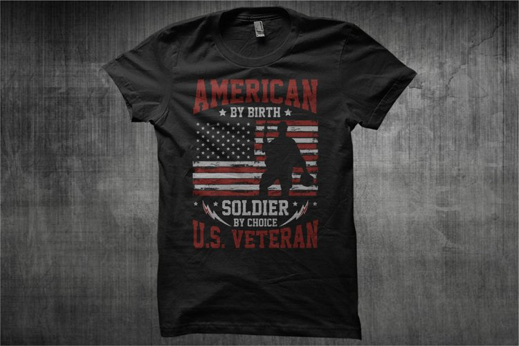 American By Birth, Soldier By Choice - U.S. Veteran Themes