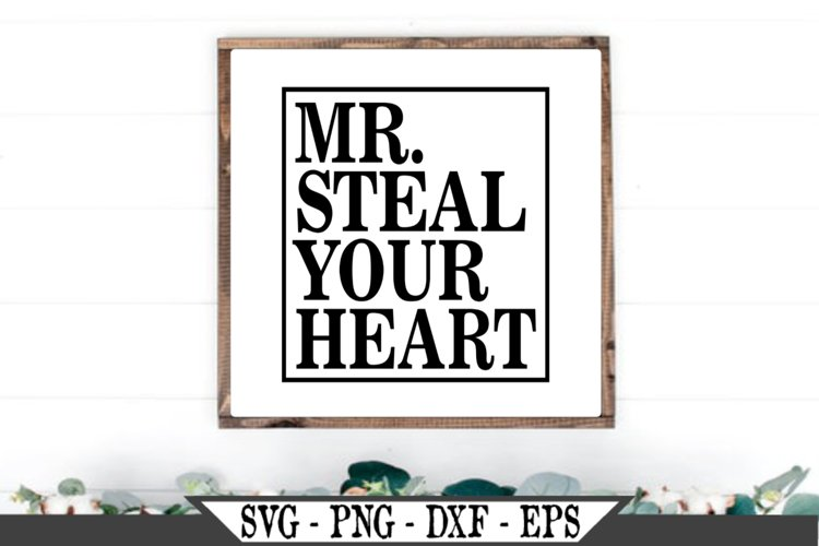 Mr. Steal Your Heart SVG Design