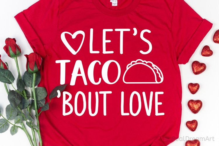 Lets Taco bout Love SVG, DXF, PNG, EPS