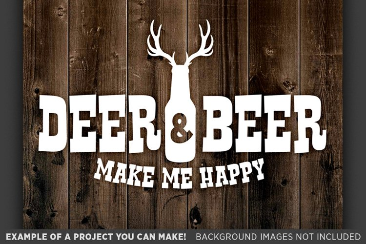 Deer & Beer Make Me Happy - Deer HUNTING SVG Files - 846 example image 1