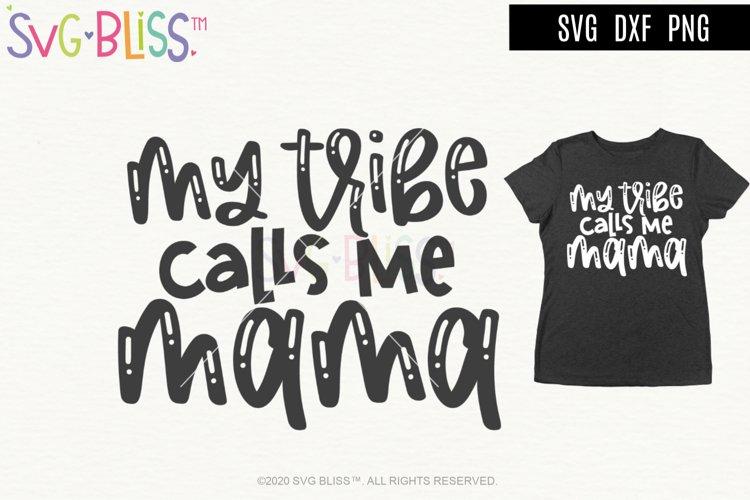 My Tribe Calls Me Mama SVG Cut File