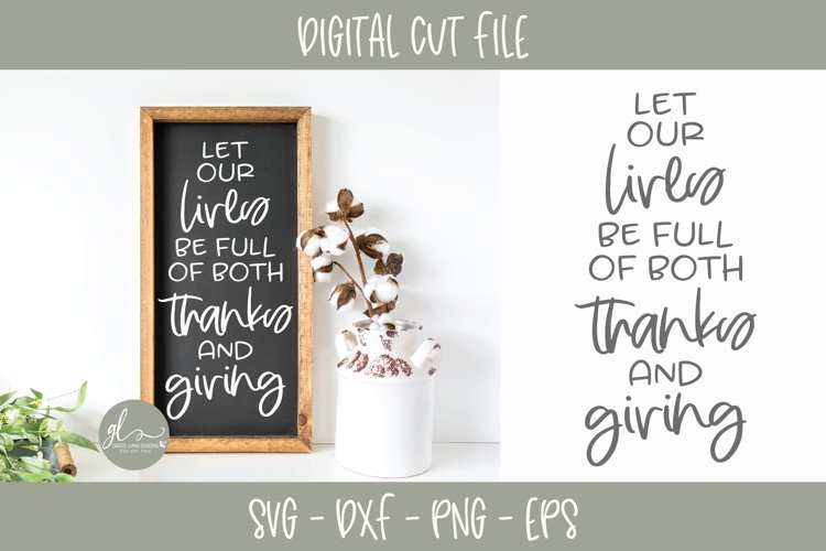 Let Our Lives Be Full Of Both Thanks And Giving - SVG example image 1