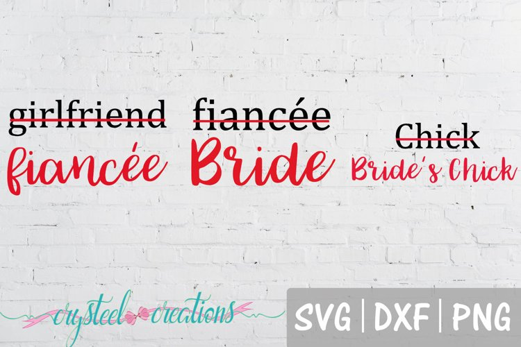 Girlfriend to Fiancee and Fiancee to Bride SVG, DXF, PNG example image 1