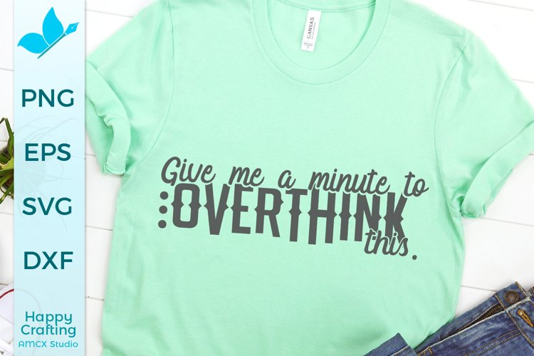 Let me overthink this- Funny Quote Craft SVG example image 1