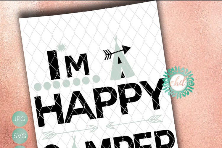 Im a Happy Camper - SVG // PNG // EPS // DXF