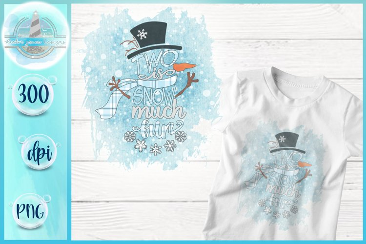 Snowman PNG   Two Is Snow Much Fun   Sublimation Printable example image 1