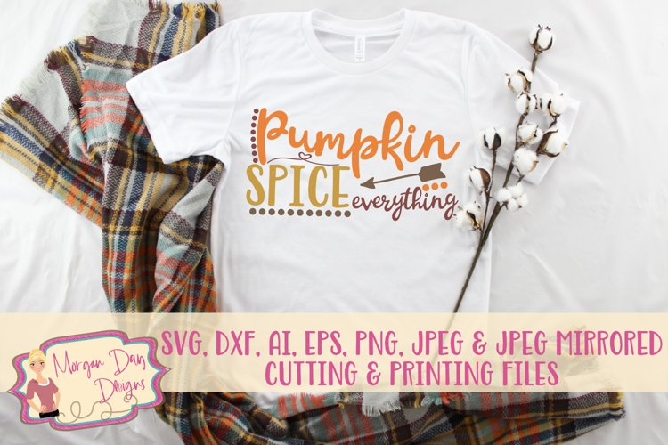 Pumpkin Spice Everything SVG, DXF, AI, EPS, PNG, JPEG example image 1