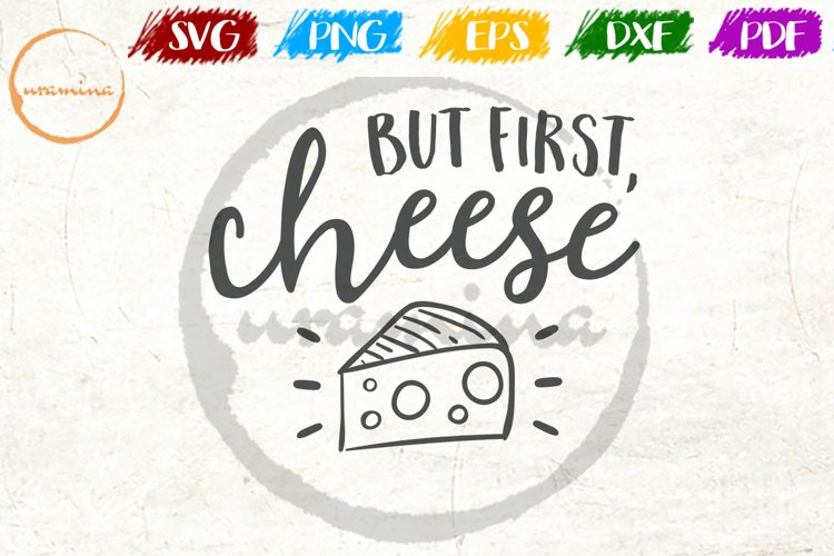 But First, Cheese Kitchen Quote Art example image 1