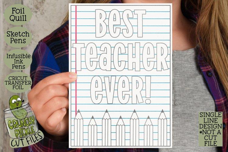 Foil Quill Best Teacher Ever Card / Single Line Sketch SVG