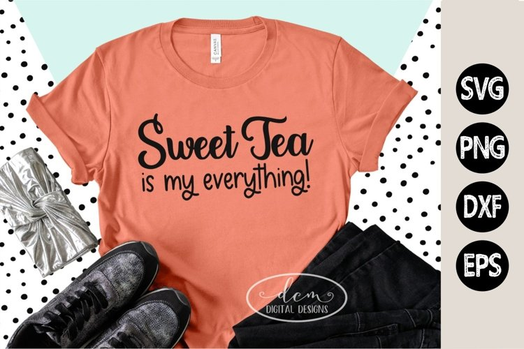 Sweet Tea Is My Everything southern drink SVG PNG EPS DXF example image 1
