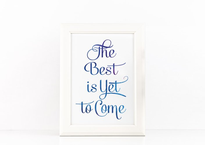 The Best is Yet to Come Poster Inspirational Quote to Print in Space Watercolor + SVG files example image 1