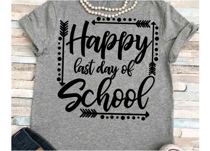 Teacher svg SVG DXF JPEG Silhouette Cameo Cricut student svg iron on Last day of school  summer svg last day