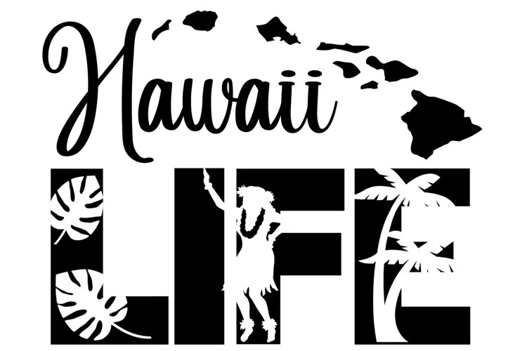 Hawaii Life SVG Cutting File for the Cricut example image 1