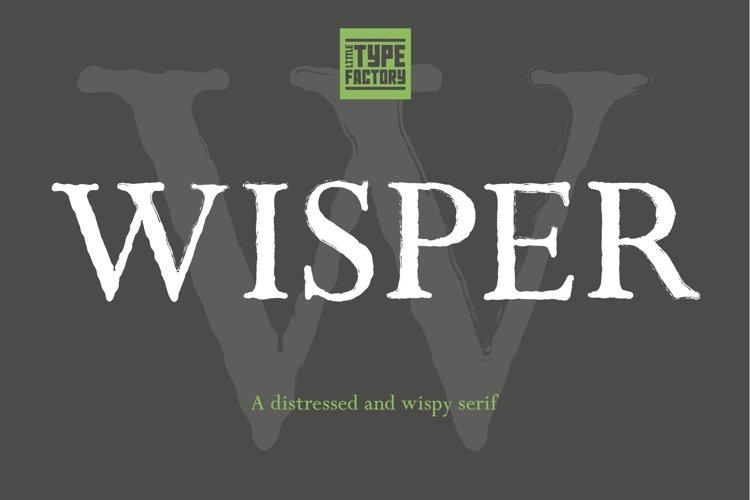 WISPER - a distressed serif WEB FONT