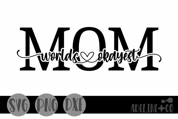 World's okayest Mom, SVG, Mother's Day example image 1