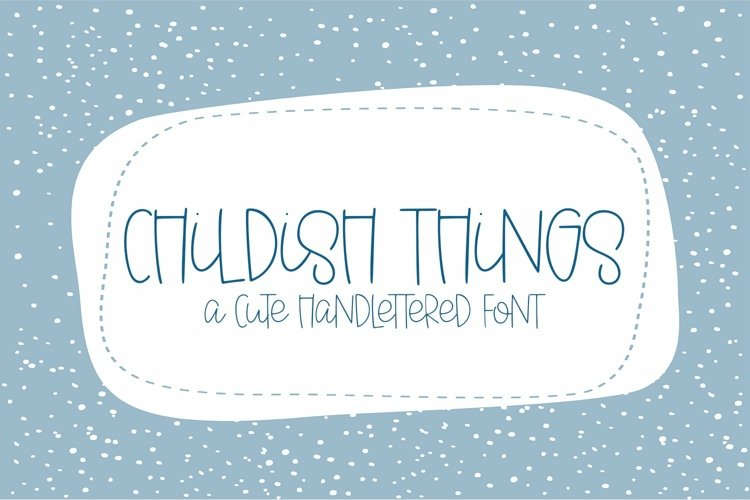Web Font Childish Things - A Cute Hand-Lettered Font example image 1