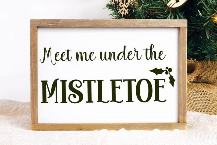 Meet Me Under The Mistletoe Cut File - SVG & PNG example image 1