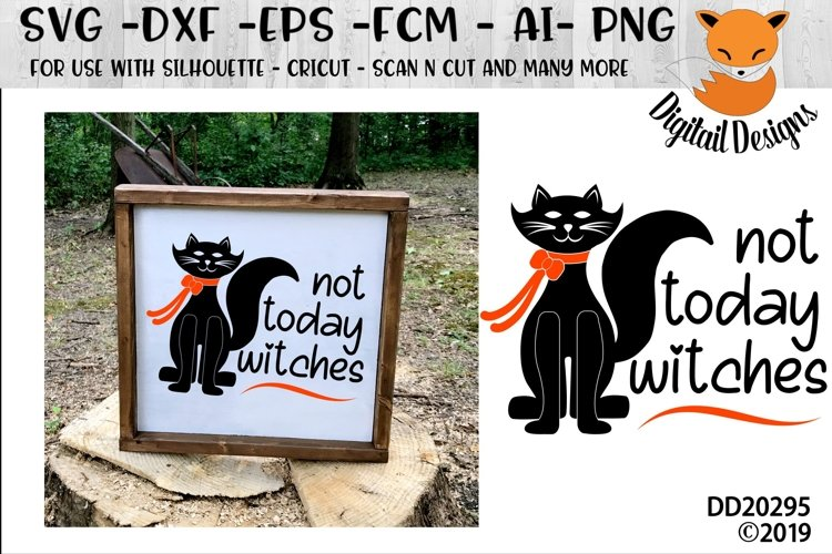 Not Today Witches Black Cat Halloween SVG example image 1