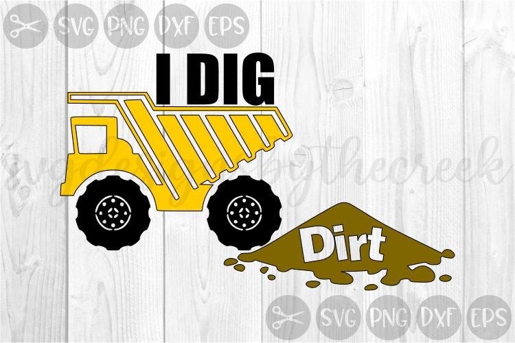 I Dig Dirt, Dump Truck, Boys & Toys, Cut File SVG example image 1