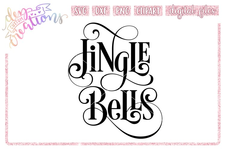Jingle Bells - SVG DXF PNG Cut files