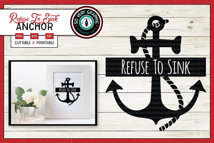 Refuse To Sink | Cut File SVG | Printable PNG | Anchor Ship example image 1