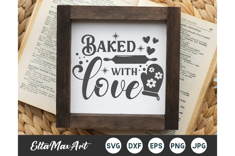 Baked with love SVG, Kitchen SVG, Kitchen Quote svg
