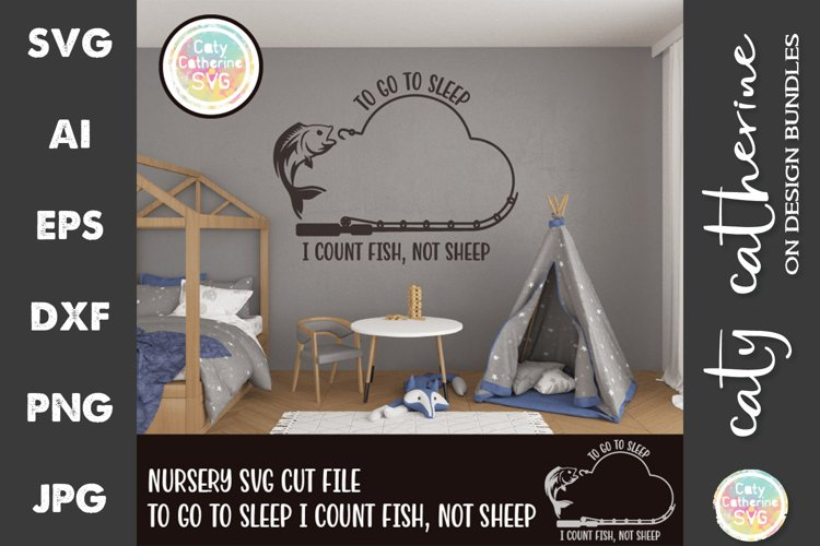 To Go To Sleep I Count Fish Not Sheep Nursery SVG Cut File example image 1