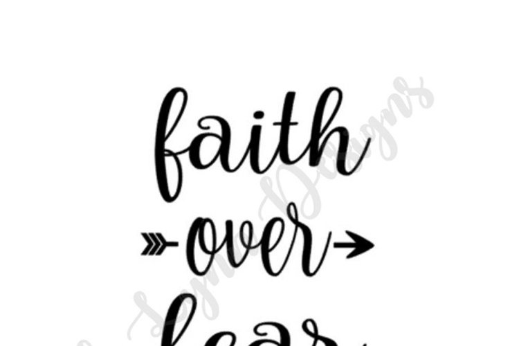Faith Over Fear SVG File example image 1