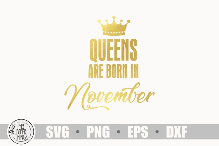 Queens are born in November svg, Birthday svg example image 1