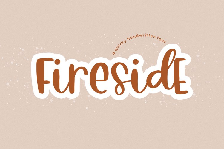 Fireside - A Quirky Handwritten Font example image 1