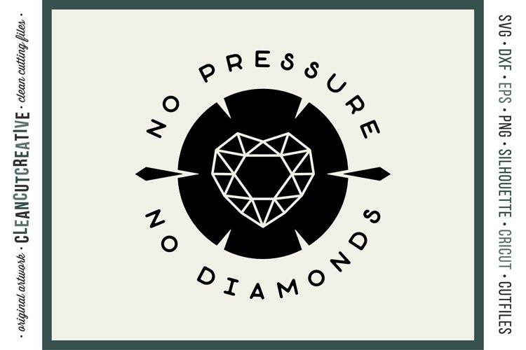 NO PRESSURE NO DIAMONDS - Inspirational Quote SVG craft file