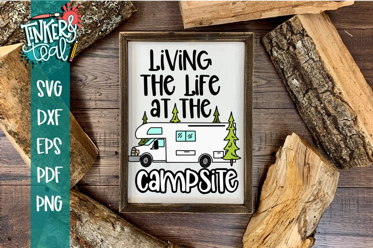 Living Life At the Campsite RV SVG