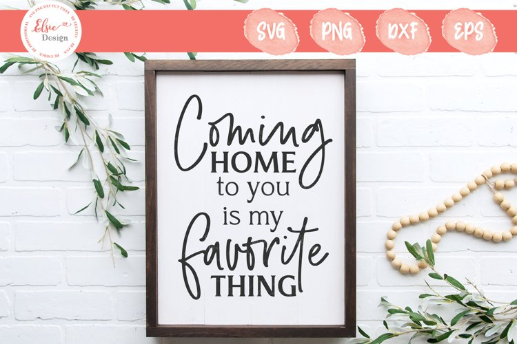 Coming Home To You Is My Favorite Thing SVG Cut Files example image 1