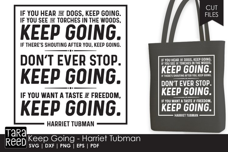 Harriet Tubman - Keep Going Quote - SVG and Cut Files example image 1