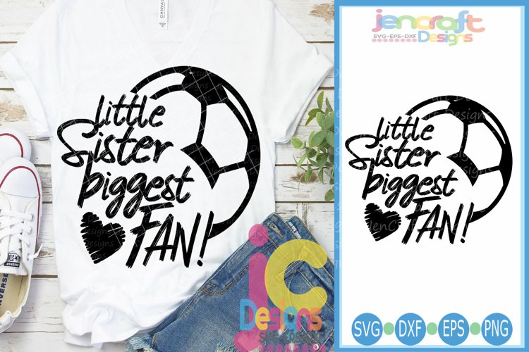 Little Sister Biggest Fan Soccer Svg, eps, dxf, png Cut File