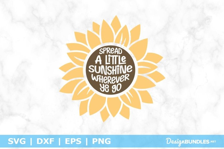 Spread A Little Sunshine - Sunflower Quote SVG example image 1