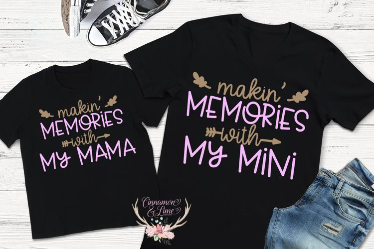 Mommy Daughter SVG - Makin Memories With My Mama Mini