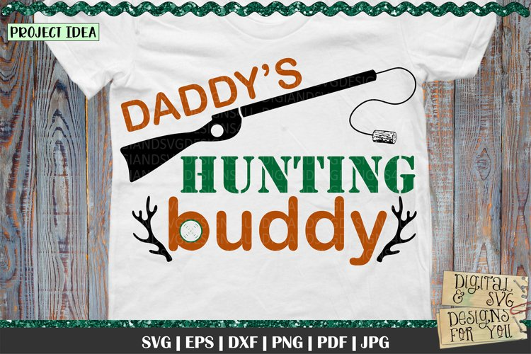 Daddy's Hunting Buddy | Hunting SVG | Fathers Day SVG example image 1