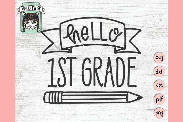 Hello 1st Grade SVG, First Day of School SVG, First Grade